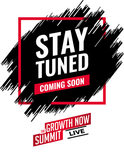 Growth Now Summit Live | Coming Soon